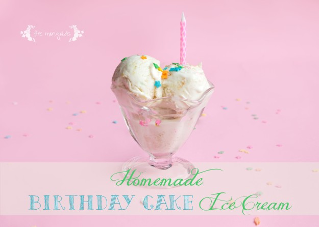 Homemade Birthday Cake Ice Cream | Five Marigolds