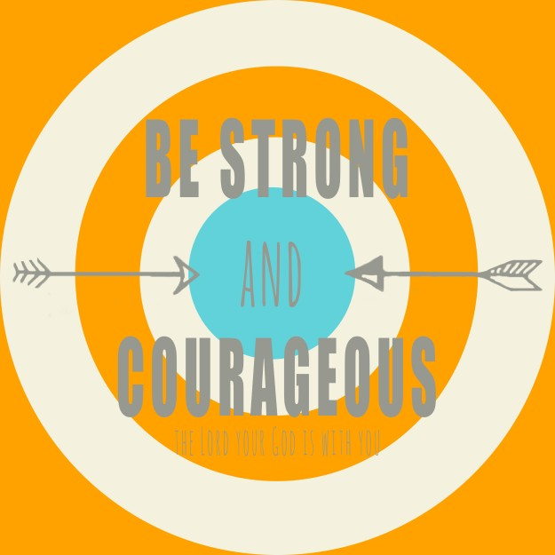 Be Strong and Courageous Free Printable | Five Marigolds